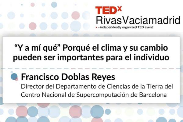 Francisco Doblas Reyes. Porqué el clima y su cambio pueden ser importantes para el individuo