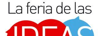 Inscríbete a la Feria de las Ideas en esta noticia