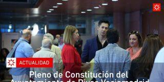 Pleno de constitución del Ayuntamiento de Rivas Vaciamadrid