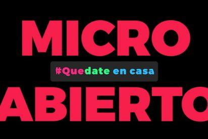Hoy hay Micro Abierto #Quedateencasa