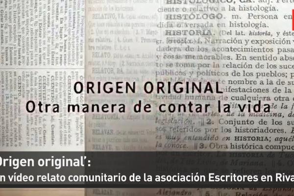 'Origen original': un vídeo relato comunitario de la asociación Escritores en Rivas