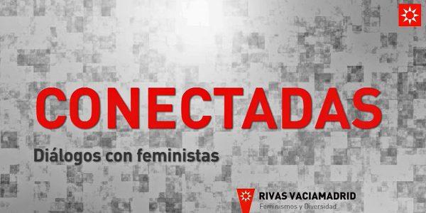 Conectadas. Diálogos con Feministas