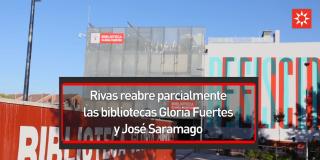 Rivas reabre parcialmente las bibliotecas Gloria Fuertes y José Saramago
