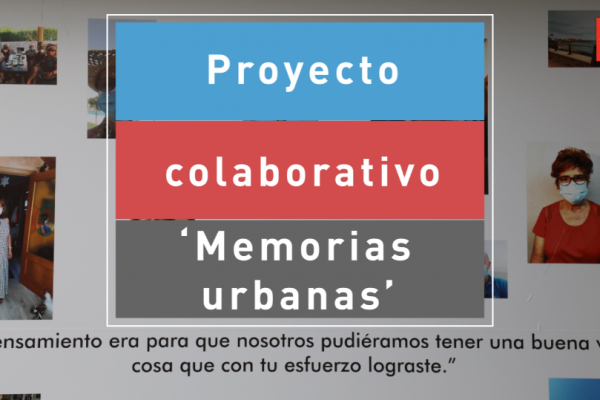 Proyecto colaborativo 'Memorias Urbanas'