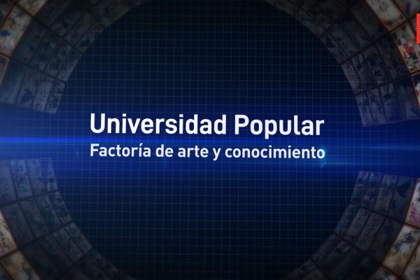 Universidad Popular. Factoría de arte y conocimiento
