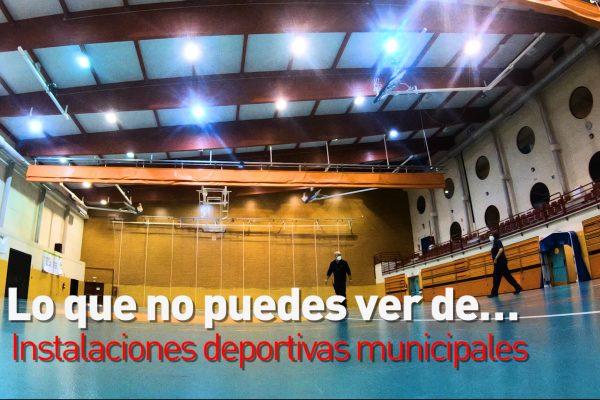 Lo que no puedes ver de... Instalaciones deportivas municipales