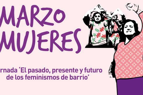 Jornada 'El pasado, presente y futuro de los feminismos de barrio'