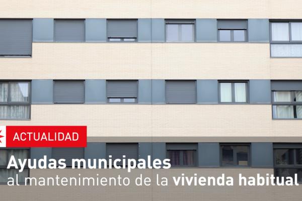 Ayudas municipales al mantenimiento de la vivienda habitual