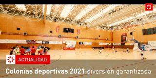 Colonias deportivas 2021: diversión garantizada