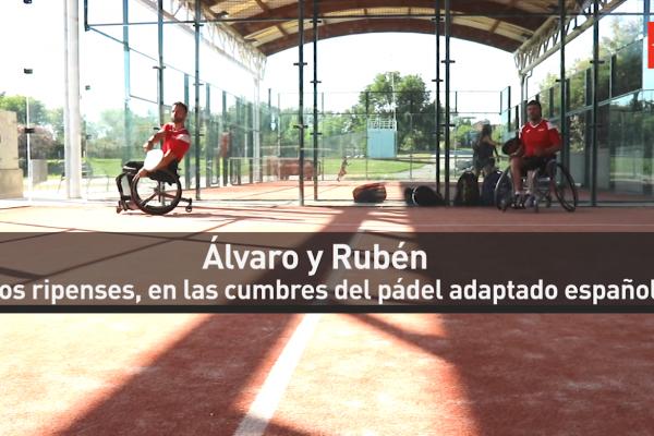 Álvaro y Rubén: en las cumbres del pádel adaptado español