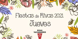 Fiestas de Rivas 2021. Jueves