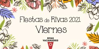 Fiestas de Rivas 2021. Viernes