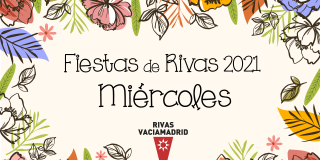 Fiestas de Rivas 2021. Miércoles