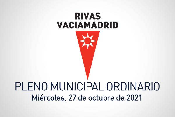 Pleno municipal del Ayuntamiento de Rivas Vaciamadrid del 27 de octubre de 2021
